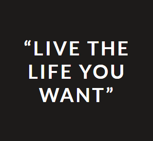 A textual image with a quote saying Live the life you want.